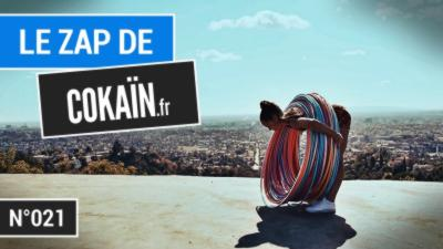 Le Zap de Cokaïn.fr n°021