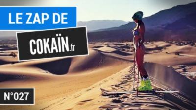 Le Zap de Cokaïn.fr n°027